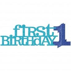 Boy's 1st Birthday Glittered First Birthday Boy Centrepiece 35cm x 11cm