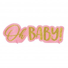 Oh Baby Girl Glittered Oh Baby! Centrepiece 11cm x 35cm