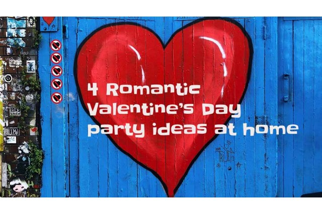 4 Romantic Valentine's Day party ideas at home
