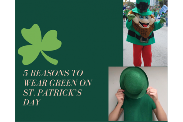5 Reasons to wear Green on St. Patrick's Day