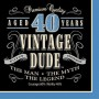 Vintage Dude Lunch Napkins 33cm x 33cm 40th Birthday Pack of 16