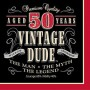 Vintage Dude 50th Birthday Lunch Napkins 33cm x 33cm Pack of 16