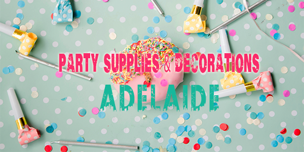 Party Supplies in Adelaide