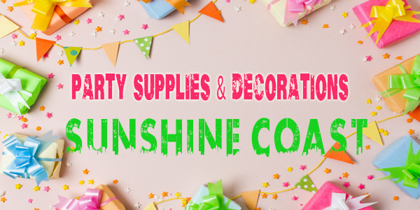 Party Supplies in Sunshine Coast